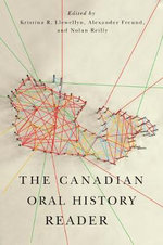 The Canadian Oral History Reader : Carleton Library - Kristina R Llewellyn