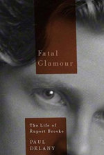 Fatal Glamour : The Life of Rupert Brooke - Paul Delany