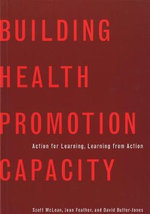 Building Health Promotion Capacity : Action for Learning, Learning from Action - Scott McLean