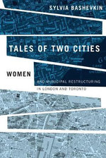 Tales of Two Cities : Women and Municipal Restructuring in London and Toronto - Sylvia B. Bashevkin