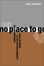 No Place to Go : Local Histories of the Battered Women's Shelter Movement - Nancy Janovicek