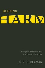 Defining Harm : Religious Freedom and the Limits of the Law - Lori G. Beaman