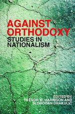Against Orthodoxy : Studies in Nationalism