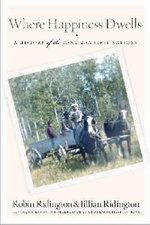 Where Happiness Dwells : A History of the Dane-Zaa First Nations - MR Robin Ridington