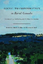 Social Transformation in Rural Canada : Community, Cultures, and Collective Action