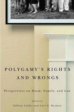 Polygamy's Rights and Wrongs : Perspectives on Harm, Family, and Law
