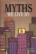 Myths We Live by : Religion and Beliefs Series - Colin Grant