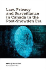 Law, Privacy and Surveillance in Canada in the Post-Snowden Era - Michael Geist