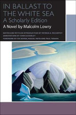 In Ballast to the White Sea - Malcolm Lowry