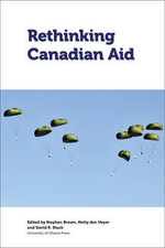 Rethinking Canadian Aid : Studies in International Development and Globalization