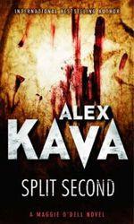 Split Second : A Maggie O'Dell Novel - Alex Kava