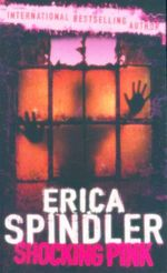 Shocking Pink - Erica Spindler