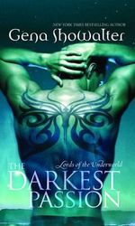 The Darkest Passion : Lords of the Underworld Series : Book 8 - Gena Showalter