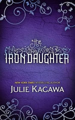 The Iron Daughter : Winter's PassageSummer's CrossingIron's Prophecy - Julie Kagawa
