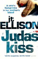 Judas Kiss : A Taylor Jackson Novel - J. T. Ellison