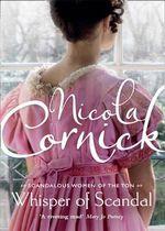 Whisper of Scandal : Scandalous Women of the Ton - Nicola Cornick