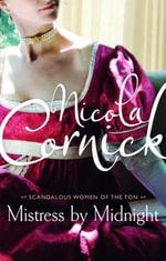 Mistress by Midnight : Scandalous Women of the Ton - Nicola Cornick