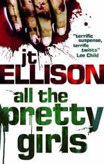 All the Pretty Girls : A Taylor Jackson Novel - J. T. Ellison