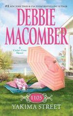 1105 Yakima Street : A Cedar Cove Novel : Book 11 - Debbie Macomber