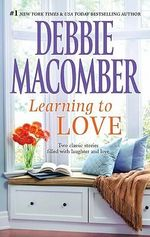 Learning to Love : Sugar and SpiceLove by Degree - Debbie Macomber