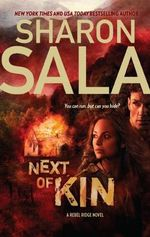 Next of Kin : Rebel Ridge Novel - Sharon Sala