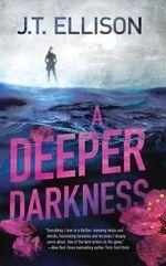 A Deeper Darkness : Samantha Owens Novels - J T Ellison