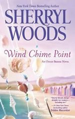 Wind Chime Point : A Novel - Sherryl Woods
