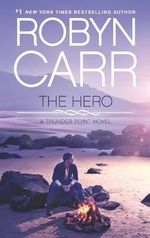 The Hero : Thunder Point Series - Robyn Carr