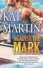 Against the Mark : Raines of Wind Canyon Series - Kat Martin