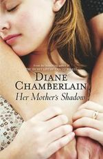 Her Mother's Shadow : Keeper Trilogy - Diane Chamberlain