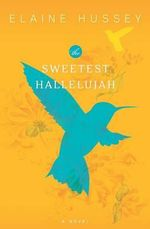 The Sweetest Hallelujah - Elaine Hussey