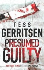 Presumed Guilty - Tess Gerritsen
