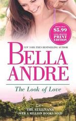 The Look of Love : The Sullivans Series : Book 1 - Bella Andre