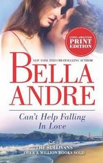 Can't Help Falling in Love : Sullivans - Bella Andre