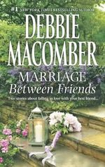 Marriage Between Friends : White Lace and PromisesFriends - And Then Some - Debbie Macomber