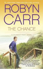The Chance : Thunder Point - Robyn Carr