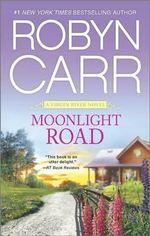 Moonlight Road : Virgin River Novels - Robyn Carr