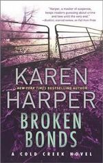 Broken Bonds : Cold Creek - Ms Karen Harper