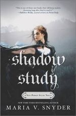 Shadow Study : Soulfinders - Maria V Snyder