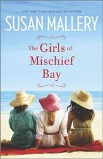 The Girls of Mischief Bay : Mischief Bay - Susan Mallery