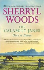 The Calamity Janes: Gina & Emma : To Catch a Thief - Sherryl Woods