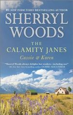 The Calamity Janes: Cassie & Karen : Do You Take This Rebel?Courting the Enemy - Sherryl Woods