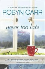 Never Too Late - Robyn Carr