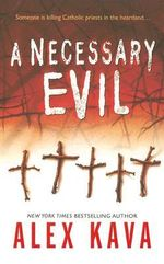 A Necessary Evil : Maggie O'Dell Novels (Paperback) - Alex Kava