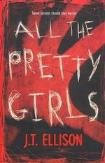 All the Pretty Girls - J T Ellison