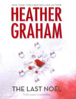 The Last Noel : Krewe of Hunters Series : Book 2 - Heather Graham