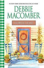 Promise, Texas : The Heart of Texas Series : Book 7 - Debbie Macomber