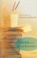 Dinner with Anna Karenina - Gloria Goldreich
