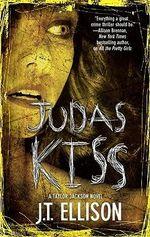 Judas Kiss - J T Ellison