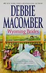 Wyoming Brides : Denim and Diamonds/The Wyoming Kid - Debbie Macomber